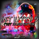 Get Hyped 5: Fest Season Edition *DL in description*