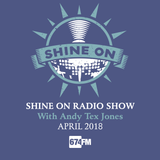 Shine On Radio Show April 2018