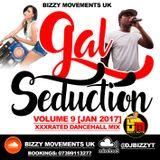 DANCEHALL MIX 2017 - GAL SEDUCTION VOL 9 [JAN 2017] - BIZZY MOVEMENTS UK
