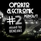 Oporto Electronic Podcast #2 BENEdikt