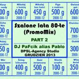 Same hity lat 80-tych PART 2. - DJ PaFcik alias Pablo (Promo Mix)