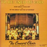 To Be Used Of God by The Concert Choir of Tennessee Temple University (1980)