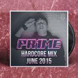 PR1ME - Hardcore Mix June 2015
