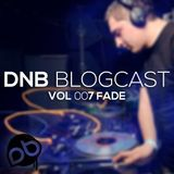 Fade - DnB Blogcast Vol 007