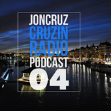 Cruzin Radio Podcast 04 By JonCruz