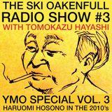 Ski Oakenfull Radio Show #3 with Tomokazu Hayashi - YMO Special Vol.3 - Haruomi Hosono in the 2010's