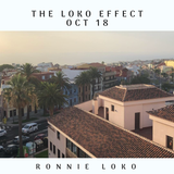 The Loko Effect - OCT 18