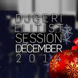 Dj Geri & Elitist - Live - December Session 2014