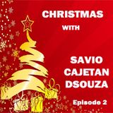 Christmas with Savio Cajetan DSouza - Part 2 of 4