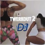 Twerkout 2