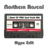Northern Rascal - Best Of 1983 Soul Funk Mix (Hype Edit) 4 of 10
