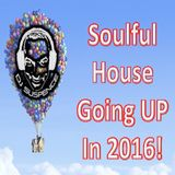Soulfully Going Up High in 2016!