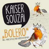 Kaiser Souzai - Bolero ***OUT NOW on Beatport !***