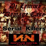 Dj Lemmy's (Damage Case) ''Serial Killers''... (19.03.16)