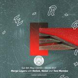 Merge Layers w/ Natlek, Nobel & Toni Moralez - 6th May 2017