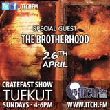 CratefastShow On ItchFM with The Brotherhood  (26.04.15)