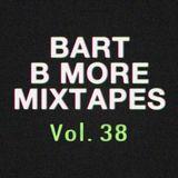 Bart B More Mixtapes Vol. 38