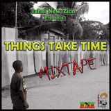 Things Take Time - Dancehall Mixtape 2016 - JAHEL New Zion