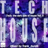 Tech: the dark side of House Vol. 5
