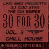 30 for 30 Series - Chill House Vol. II