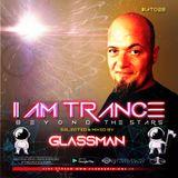 I Am Trance - Beyond The Star #28 (Glassman)