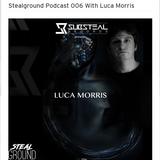 Stealground Podcast 006 With Luca Morris