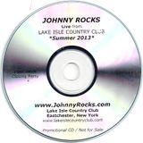 """Johnny Rocks Live from """"Lake Isle Country Club"""" Summer 2013. Club Remixes."""