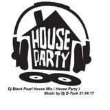 Dj Black Pearl House Mix ( House Party ) Music by Dj D-Teck 21.04.17