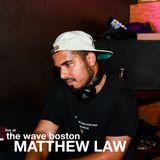 The Wave Boston (10/8) - Matthew Law