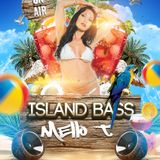 ISLAND BASS #1 With Mello T Part # 2 Tropical Bass,Moombahton,Soca,Kuduro,Afrobeat,Zouk Bass