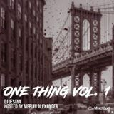 ONE THING MIX!!  HOSTED BY MERLIN ALEXANDER  (2019)