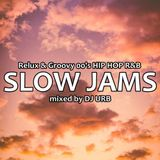 Slow Jams 00's HIP HOP R&B / Relux & Groovy / Chillout / POP