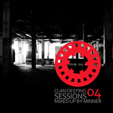 CLAN DESTINO SESSIONS 04 | MIXED UP BY MINNER