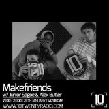 Makefriends w/ Junior Sagoe & Alex Butler - 28th January 2017