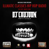 ILLMATIC CLASSIC HIP HOP RADIO - DJ CAUJOON [Rec.Date: March / 2006]