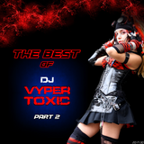 DJ Vyper Toxic - The Best of (Part 2)