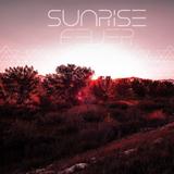 Sunrise Fever