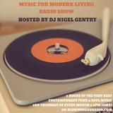 Music For Modern Living Radio Show w/ Nigel Gentry (10/08/17) | blueingreenradio.com