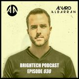 Brightech Podcast #030 with Alvaro Albarran (2nd hour)