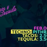 Techno, Tacos y Tequila Part #1