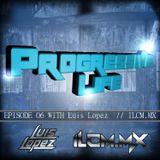 #006 progressive life on ilcm with luis lopez