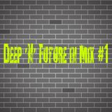 Deep 'N' Future in Mix #1
