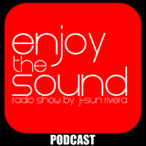 Enjoy the sound PODCAST#002 with J-SUN RIVERA