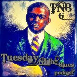 Tuesday Night Blues Episode No.6