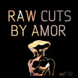 Raw Cuts 02 by Amor
