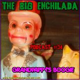 BIG ENCHILADA 34: GRANDPAPPY'S BOOGIE