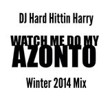 DJ Hard Hittin Harry - Watch Me Do My Azonto - Winter 2014 Mix