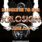 DJ Mike Re.To.Sna. - Xplosion June 2014