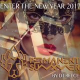 ENTER THE NEW YEAR 2017 BY DJ REECE PERMANENT SUMMER