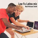 Low Fu Latino mix by Noél Michael Smith